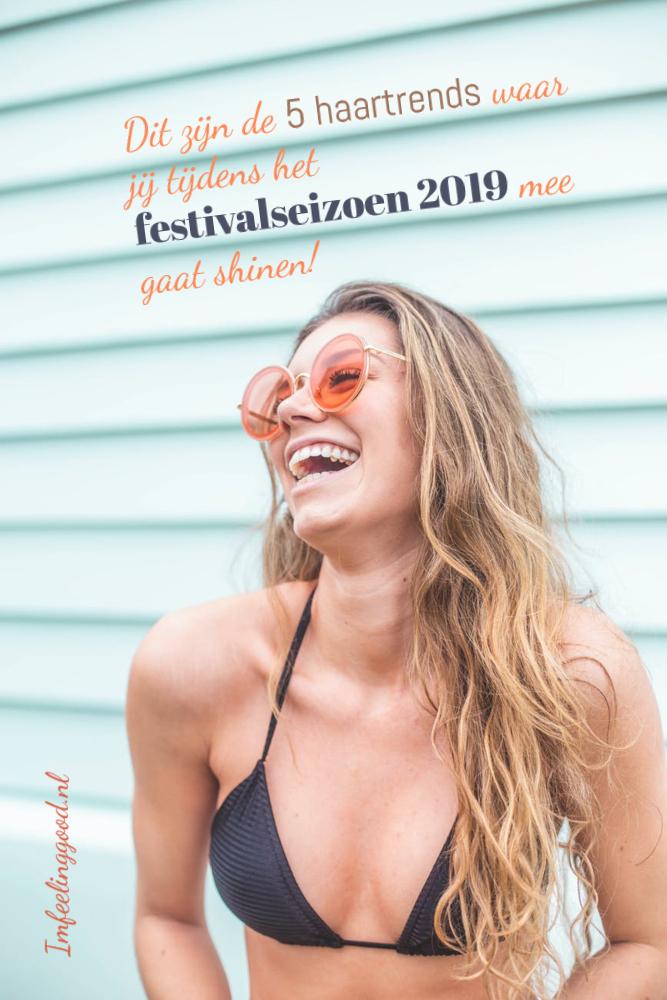 Dit zijn de 5 haartrends waar jij tijdens het festivalseizoen 2019 mee gaat shinen!