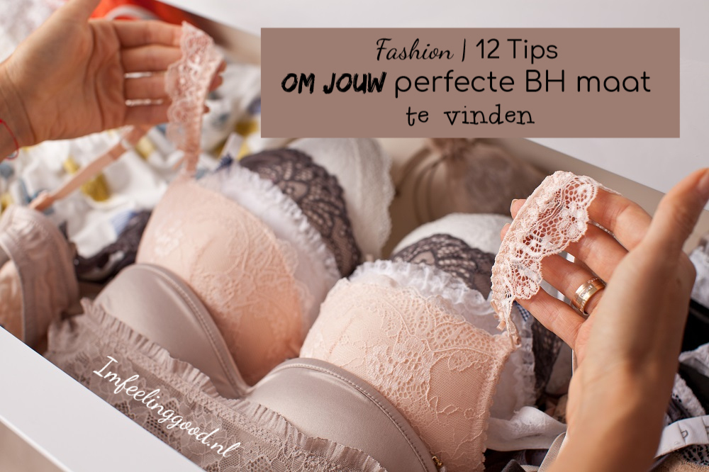 Fashion 12 Tips om jouw perfecte BH maat te vinden