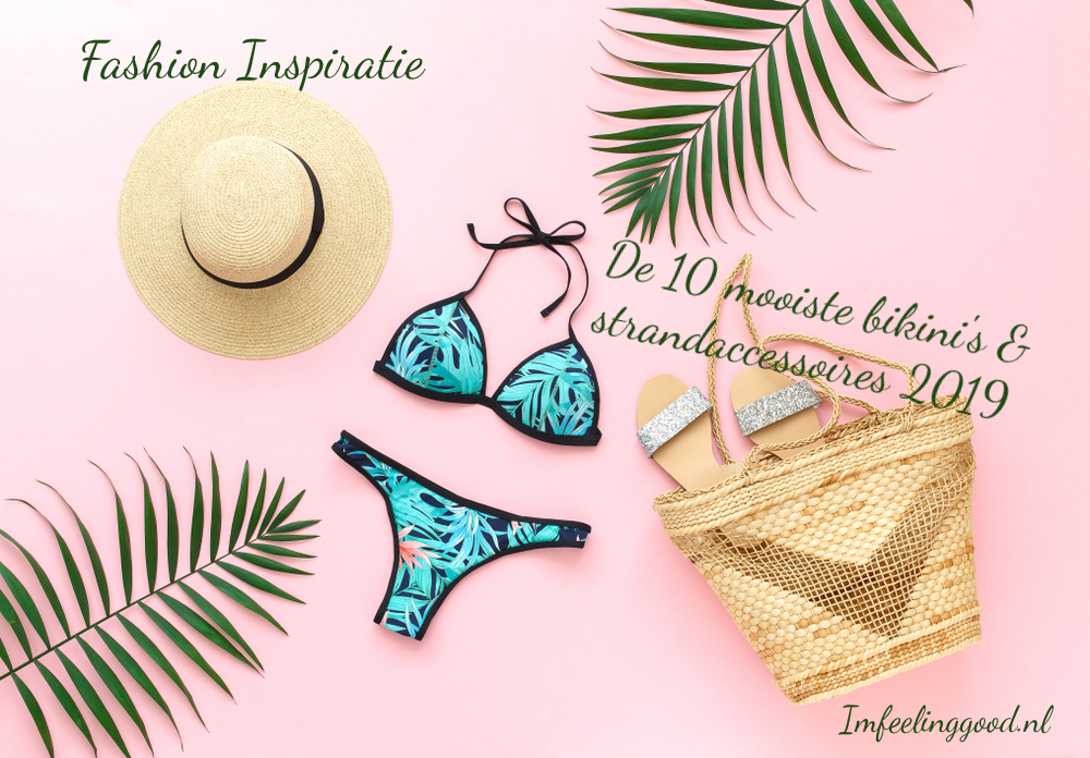 Fashion Inspiratie | De 10 mooiste bikini's & strandaccessoires 2019