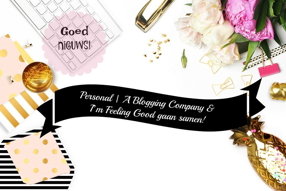 Personal   A Blogging Company & I'm Feeling Good gaan samen!